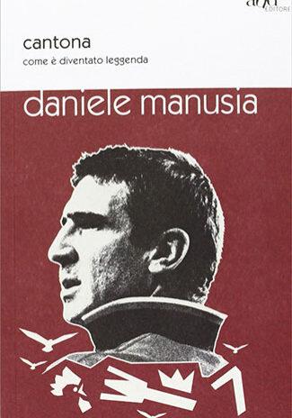 Cantona.-Come-è-diventato-leggenda---Daniele-Manusia