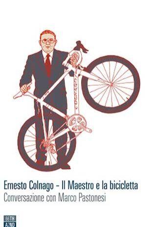 Ernesto-Colnago-–-Il-Maestro-e-la-bicicletta