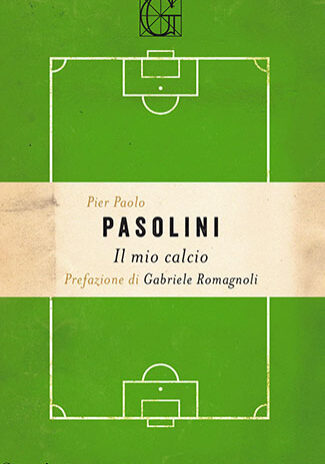 IL-MIO-CALCIO-PIER-PAOLO-PASOLINI