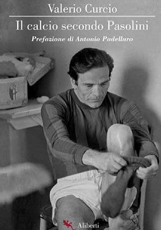 Il-calcio-secondo-Pasolini---Valerio-Curcio
