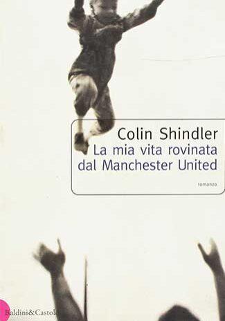 La-mia-vita-rovinata-dal-Manchester-United-Colin-Shindler