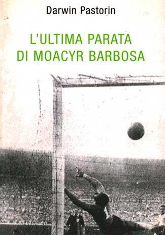 L'ultima-parata-di-Moacyr-Barbosa–Darwin-Pastorin