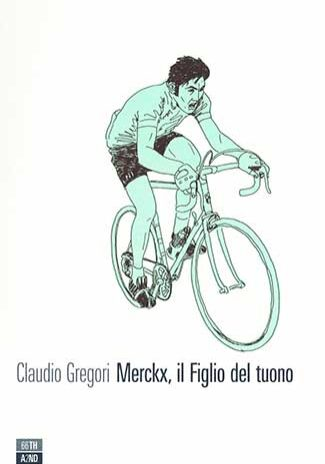Merckx,-il-Figlio-del-tuono-–-Claudio-Gregori