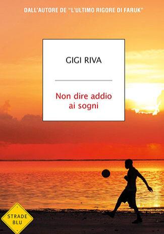Non-dire-addio-ai-sogni--Gigi-Riva