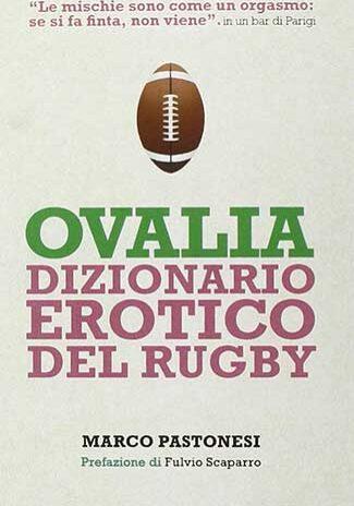 Ovalia.-Dizionario-erotico-del-rugby---Marco-Pastonesi