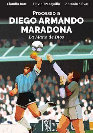 Processo-a-Diego-Armando-Maradona.-La-Mano-de-Dios