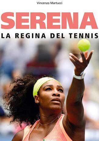 Serena.-La-regina-del-Tennis---Vincenzo-Martucci