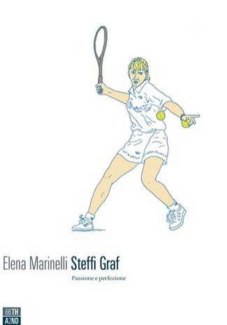 Steffi Graf - Elena Marinelli